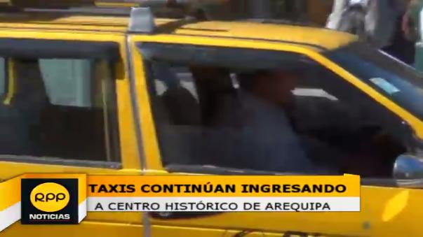 Taxis siguen ingresando a centro histórico de Arequipa