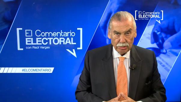 El Comentario Electoral por Raúl Vargas
