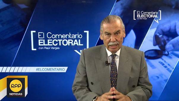 El Comentario Electoral con Raúl Vargas