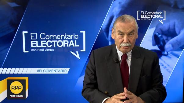 Este es el Comentario Electoral por Raúl Vargas.