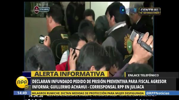 Declaran infundado pedido de prisión preventiva para el fiscal agresor en Juliaca