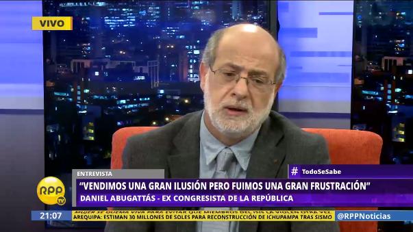 Daniel Abugattás considera que el gobierno de Ollanta Humala causó una gran frustración.