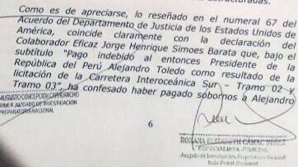 Un documento del Poder Judicial al que tuvo acceso a RPP Noticias explica la incriminación de Alejandro Toledo en el caso Odebrecht. Según el escrito, la confesión de Marcelo Odebrecht ante la Justicia de EE.UU. coincide con la de Jorge Barata, colaborador eficaz del caso y exgerente de la empresa en Perú, sobre los sobornos al expresidente para obtener la licitación de los tramos II y III de la Carretera Interoceánica.