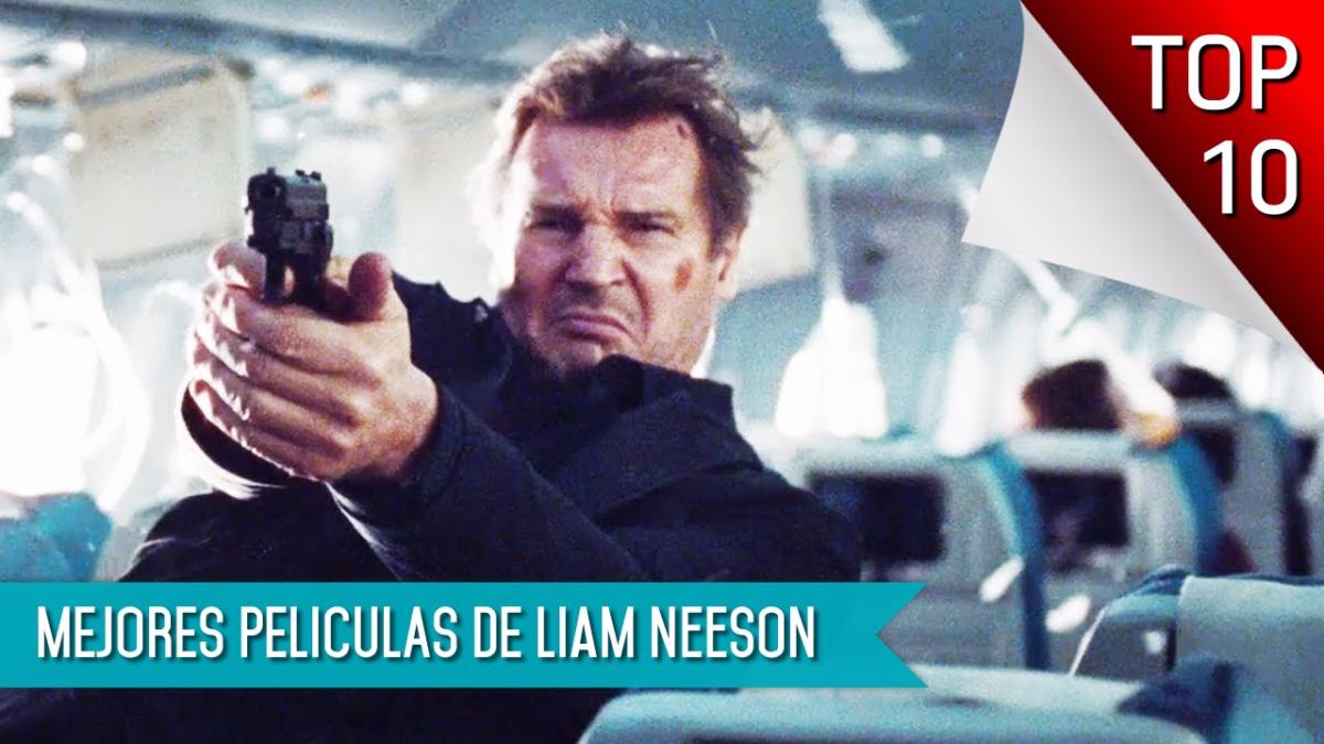Las 10 Mejores Peliculas De Liam Neeson