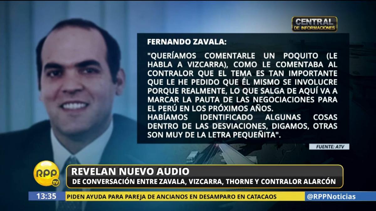 El audio implica a los exministros Alfredo Thorne y Martín Vizcarra, al primer ministro Fernando Zavala y al contralor Edgar Alarcón.
