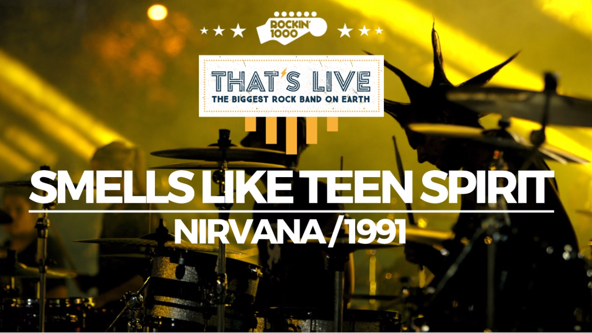 Smells Like Teen Spirit - Rockin'1000 That's Live Official