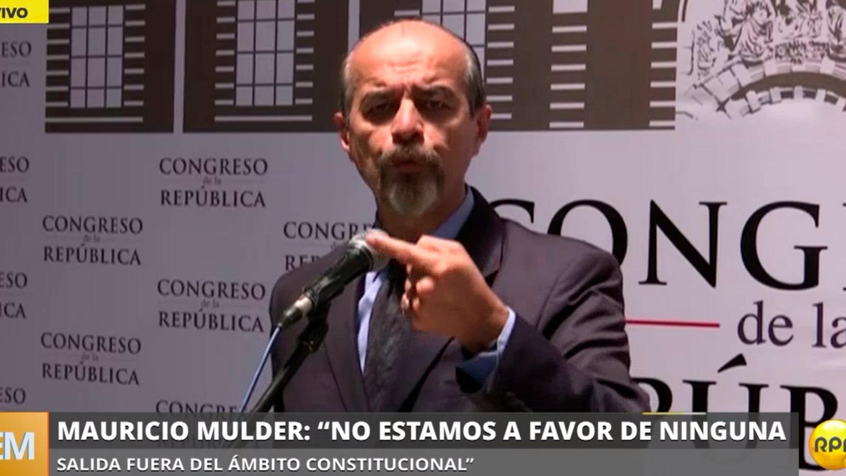 Mauricio Mulder dijo no están a favor de ninguna salida