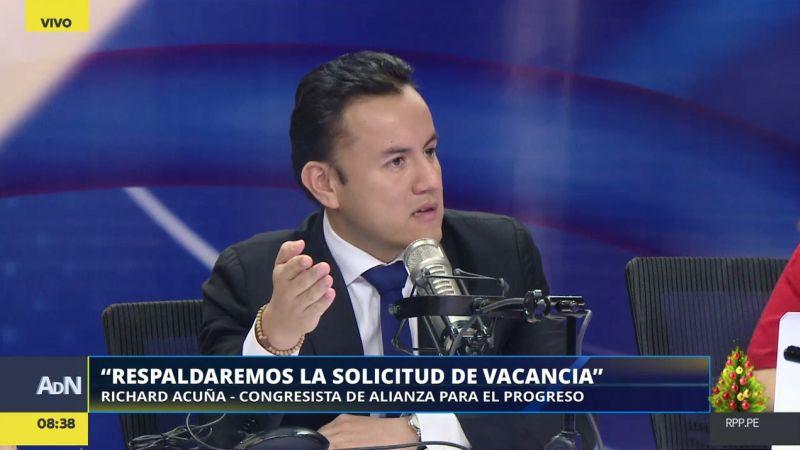 Richard Acuña adelantó que Alianza para el Progreso apoyará la vacancia presidencial.