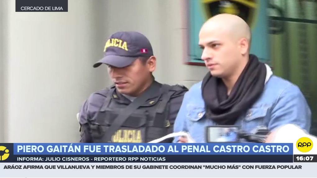 Piero Gaitán fue trasladado del penal Castro Castro.